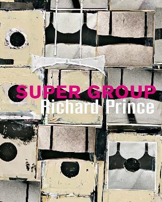 Richard Prince: Super Group